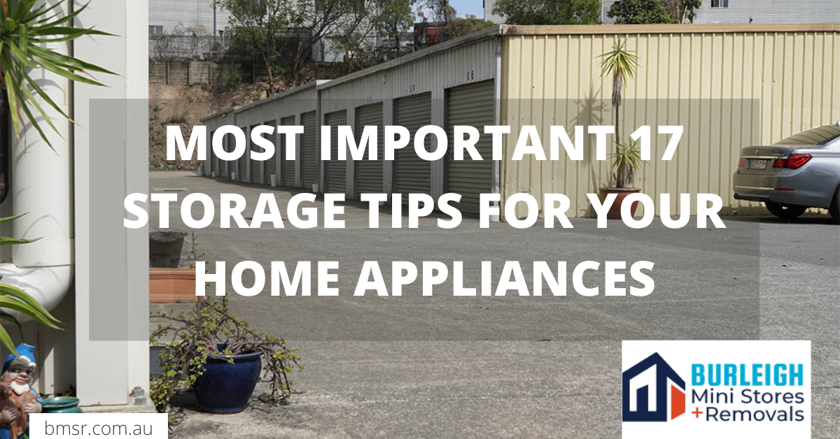 Most Important 17 Storage tips for your Home appliances