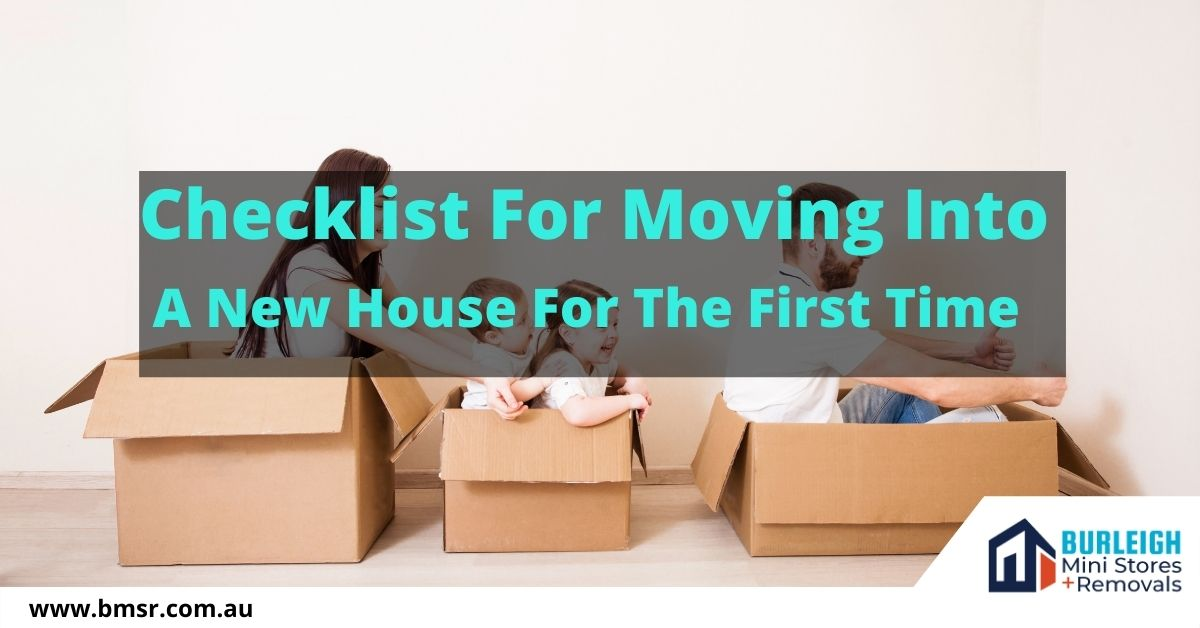 Checklist For Moving Into A New House For The First Time