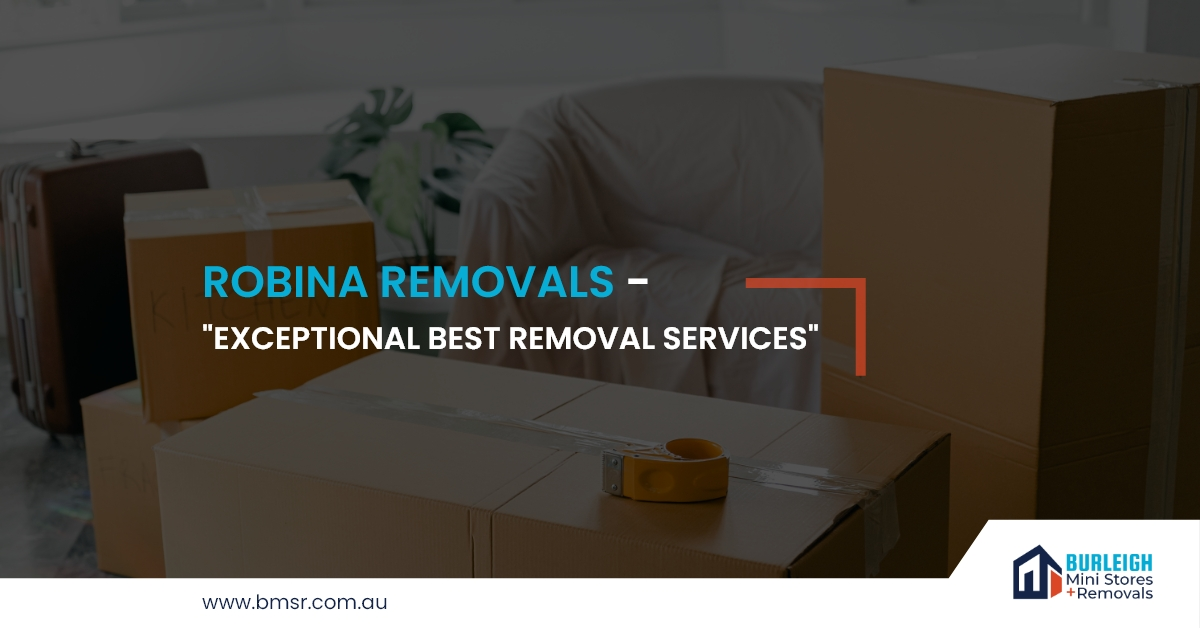 "Robina Removals – ""Exceptional best removal services"""