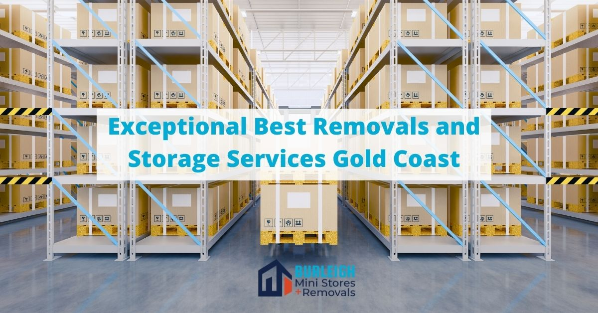 Exceptional Best Removals and Storage Services Gold Coast